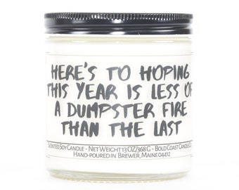 Here's To Hoping This Year is Less of a Dumpster Fire Funny New Years Candle, 2022 New Year Gift for Coworkers or Boss, Best Friend Gift