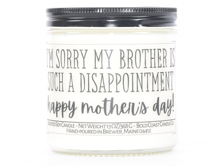 Sorry My Brother is a Disappointment Mother's Day Gift, Funny Personalized Gift for Mom from Daughter, Grandma Gift, Custom Gift from Son
