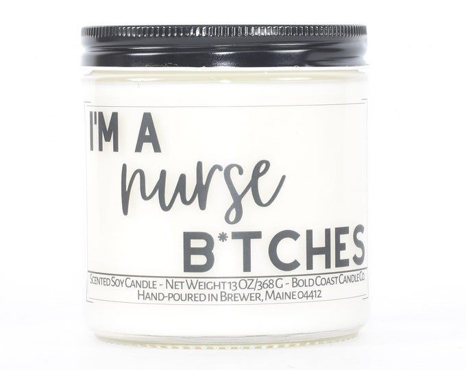 I'm a Nurse B*tches Funny Nurse Certification Gift, Funny Grad Gift for Her, CNA RN Graduation Gift, Gift for Her, Best Friend Gift