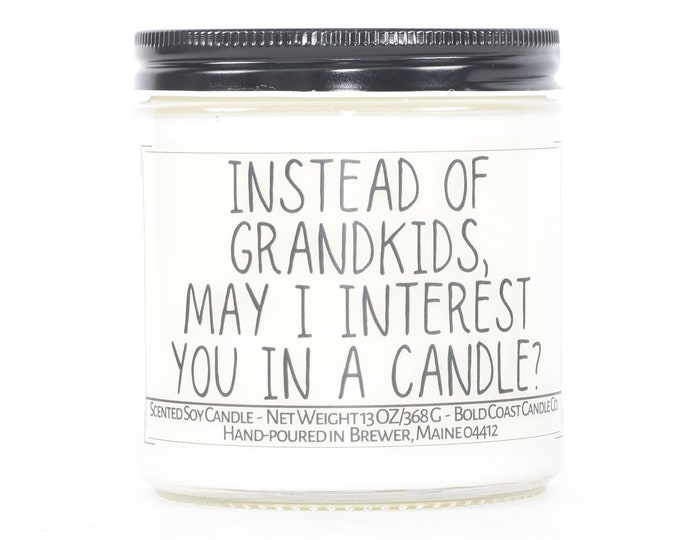 Instead of Grandkids May I Interest You in a Candle Funny Christmas Gift, Personalizable Gift for Mom from Daughter, Mother-in-law Gift