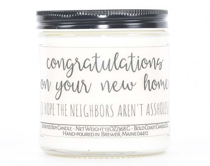 I Hope the Neighbors Aren't Assholes Funny Housewarming Gift, Soy Candle, First Home Gift, Going Away Gift, Moving Away Gift for Best Friend