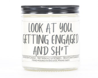 Look At You Getting Engaged and Sh*t Funny Engagement Candle Gift for Future Mrs, Sister Bridal Shower Gift, Funny Gift for Best Friend