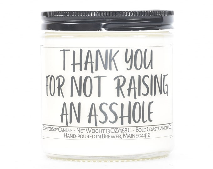 Thank you for not raising an asshole funny Father's Day Gift, Personalized Gift for Father in law, Custom Candle Gift from Daughter in law