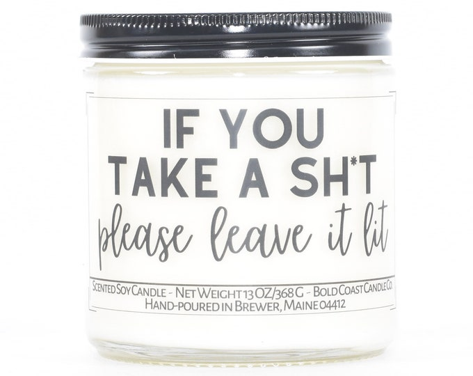 If You Take a Sh*t Candle, Funny Housewarming Gift, Funny Closing Gift From Realtor, First Home Gift, New House Gift, Funny Bathroom Decor