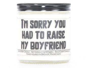 Sorry you had to raise my boyfriend funny Father's Day Gift, Personalized Gift, Mother in law,Custom Candle Gift from Son or Daughter in law