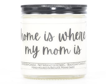 Home is Where My Mom Is Personalized Christmas Gift, Custom Soy Candle, Mother in law Gift, Moving Away Gift, Mother's Day Gift Idea for Mom