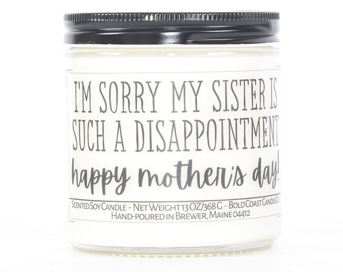 Sorry My Sister is a Disappointment Mother's Day Gift, Funny Personalized Gift for Mom from Daughter, Grandma Gift, Custom Gift from Son