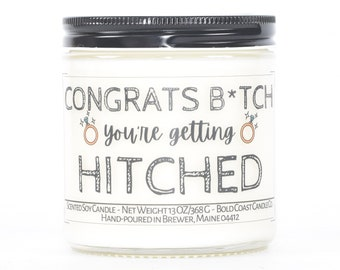 Congrats B*tch You're Getting Hitched Funny Engagement Gift, Funny Candle, Gift for Sister, Bridal Shower Gift for Her, Gift for Best Friend