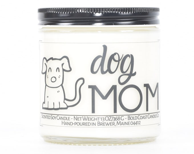Dog Mom Gift Soy Candle, Dog Lover Gift for Her, Personalized Gift for Mom, Wife Birthday Gift, Gift for Girlfriend, Pet Mom, Custom Candle