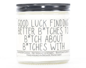 Good Luck Finding Better B*tches, Goodbye Gift for Friend, Funny Gift for Coworker, Gift for Best Friend, Moving Away Gift, Going Away Gift