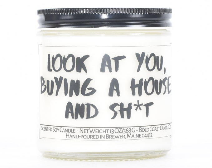 Look at You Buying a House Candle, Funny Housewarming Gift, Funny Closing Gift From Realtor, First Home Gift, New House Gift, Funny Candle