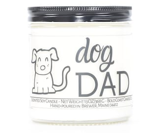 Dog Dad Gift Soy Candle, Dog Lover Gift for Him, Personalized Gift for Dad, Husband Birthday Gift, Fathers Day Gift, Pet Dad, Custom Candle