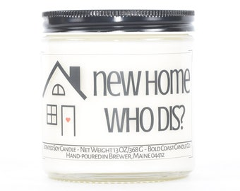 New Home Who Dis Funny Housewarming Gift, Custom Soy Candle, First Home Gift, New Home Gift, New House Gift, Closing Gift from Realtor