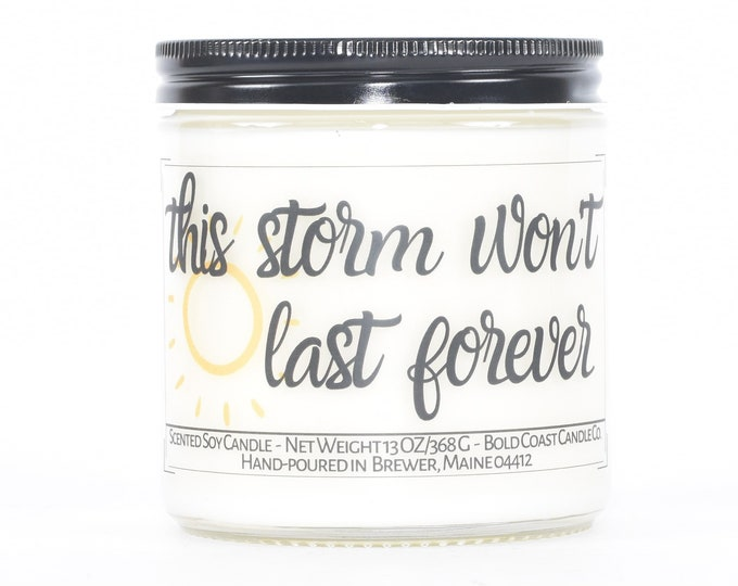 Storm Won't Last Forever Custom Soy Candle, Encouragement Gift, Sympathy Gift, Thinking of You Gift, Personalized Gift, Best Friend Gift