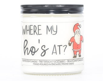 Where My Hos At? Funny Christmas Decoration, Personalized Holiday Decor, Stocking Stuffer, Christmas Candle, Funny Gift for Best Friend