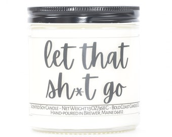 Let That Sh*t Go Funny Candle, Funny Divorce Gift, Meditation Gifts Zen Gift for Boss, Yoga Decor, Funny Meditation Room Decor, Zen Room