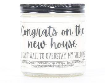 I Can't Wait To Overstay My Welcome Funny Housewarming Gift, Soy Candle, First Home Gift, Going Away Gift, Moving Away Gift for Best Friend