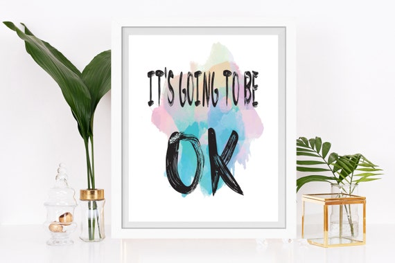Its Going To Be Ok Quote Print Quote Art Print Etsy