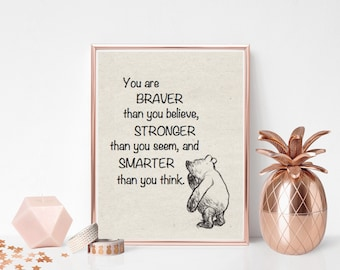 Braver Than You Believe - Winnie the Pooh Theme - Print - changeable colours