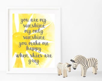 You are my sunshine my only sunshine - Print - Nursery Print