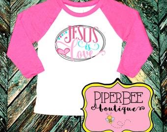 Girls Valentine's Shirt - Valentine's Day Shirt - Valentine's Day Raglan - Jesus is Love