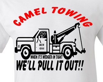 2897b01ef Funny Tow truck Shirts, Camel Toe funny dirty joke shirt. towing T-Shirt,  Novelty dirty joke Tee, gifts for him & her, Camel Towing,camels