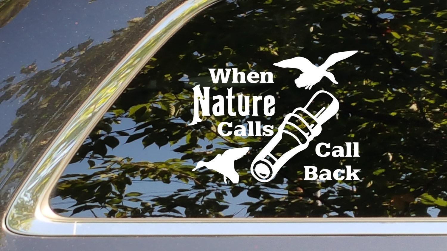 Hunting When Nature Calls Call Back Duck Hunting  Decal  Vinyl car sticker