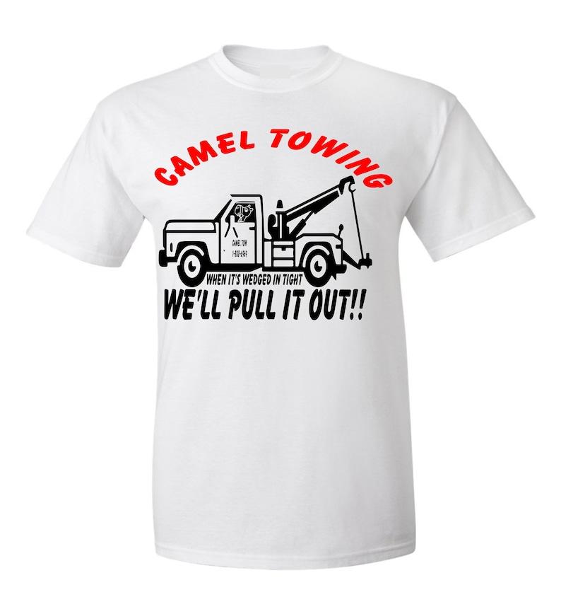 2d8860a0 Funny Tow truck Shirts Camel Toe funny dirty joke shirt. | Etsy
