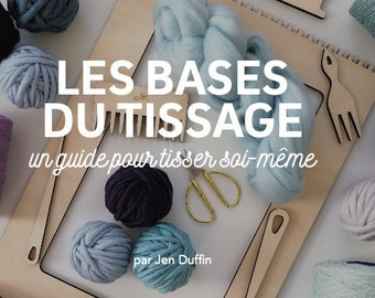 Weaving Basics FRENCH, weaving manual, how to weave