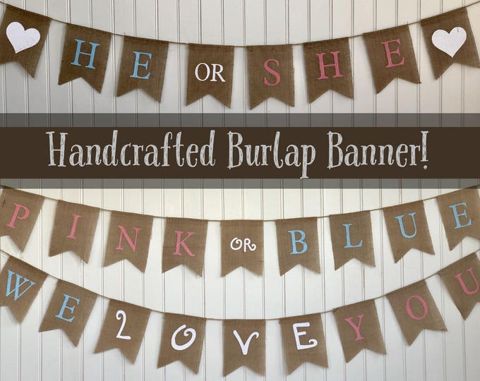 PINK or BLUE We Love You! Burlap Banner! The Perfect Gender Reveal Theme! Customizable Burlap Banners! Perfect Gender Reveal Ideas!