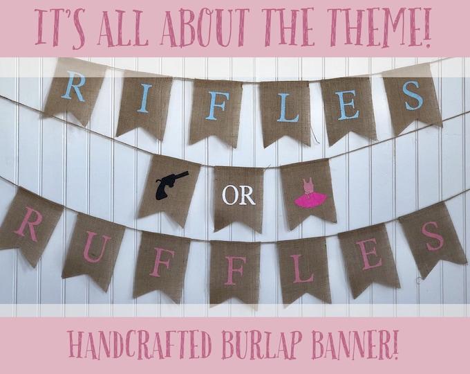 RIFLES or RUFFLES Burlap Banner! The Perfect Gender Reveal Theme! Customizable Burlap Banners! Perfect Gender Reveal Ideas!