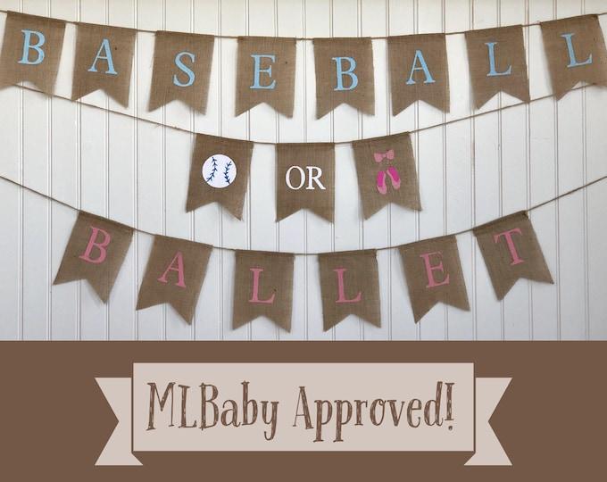 BASEBALL or BALLET Burlap Banner! The Perfect Gender Reveal Theme! Customizable Burlap Banners! Perfect Gender Reveal Ideas!