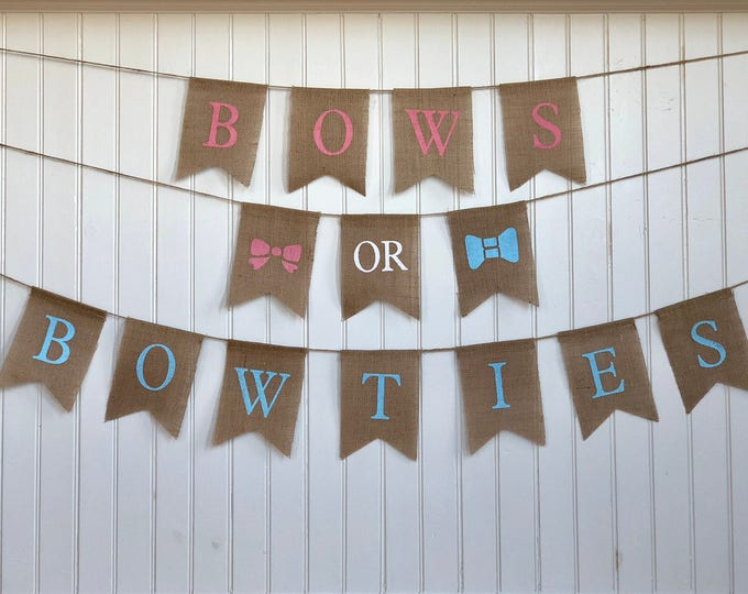 BOWS or BOWTIES Burlap Banner! The Perfect Gender Reveal Theme! Customizable Burlap Banners! Perfect Gender Reveal Ideas!