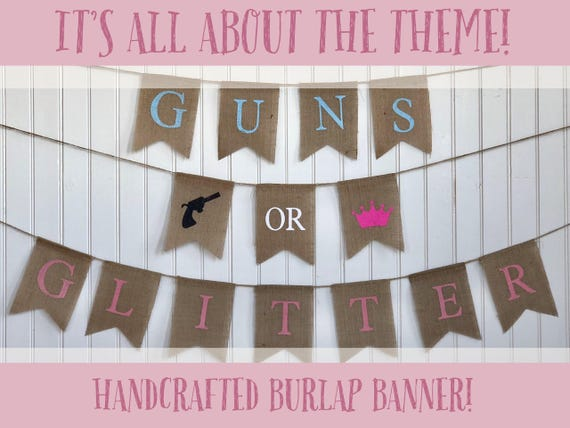 GUNS or GLITTER Burlap Banner! The Perfect Gender Reveal Theme! Customizable Burlap Banners! Perfect Gender Reveal Ideas!