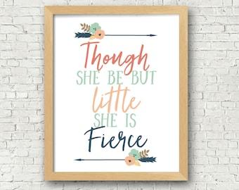 Though she be but little she is fierce Shakespeare quote Girls Nursery Art Print Girls Room Decor 8x10 Digital Art Print Wall Art Printable
