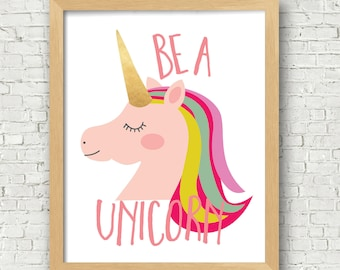 Unicorn Art Print - be a unicorn digital art print - fairytale 8x10 printable wall art - instant download 8x10 and 5x7
