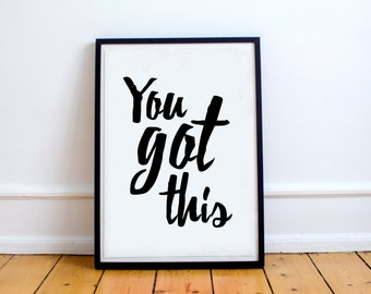 You Got This // Print // Home Decor // Wall Art // Quote // Room Decor