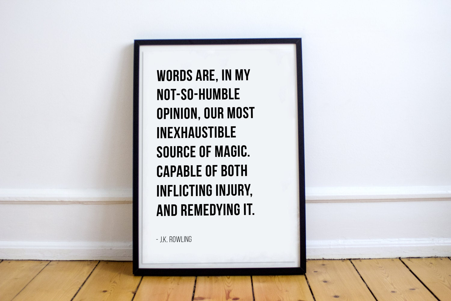Words Are In My Not So Humble Opinion Our Most Inexhaustible Source Of Magic J K Rowling Letter Board Quote Print