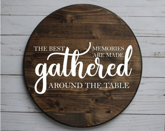 The Best Memories Are Made Gathered Around The Table   Lazy Susan    Turntable   Holidays   Farmhouse   Gift For Her   Housewarming Gift