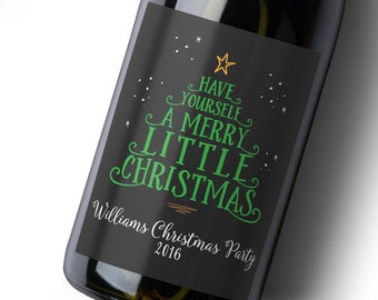 Have Yourself A Merry Little Christmas Wine Label. Christmas Gift. Holiday Wine Label. Happy Holidays Gift. Christmas Party Decorations.