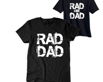 Rad dad - Rad like Dad - daddy and me set - fathers day gift - mens clothing - father's day - gifts for him - gifts for dad  birthday