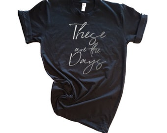 These are the days - fashion - womens clothes -new mom - Tshirts -mom life - mom truth - Stylish - Trendy - Fall Style -  Monochrome - comfy