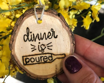 Dinner is Poured Wine Bottle Tags, Wine Gifts for Women, Wood Slice Ornament, Funny Keychains for Friends, Mom Life Gifts, Wine Lover Gift