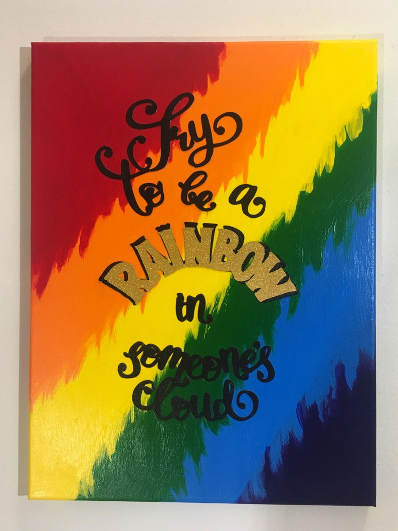 Try To Be A Rainbow In Someones Cloud Inspirational Etsy