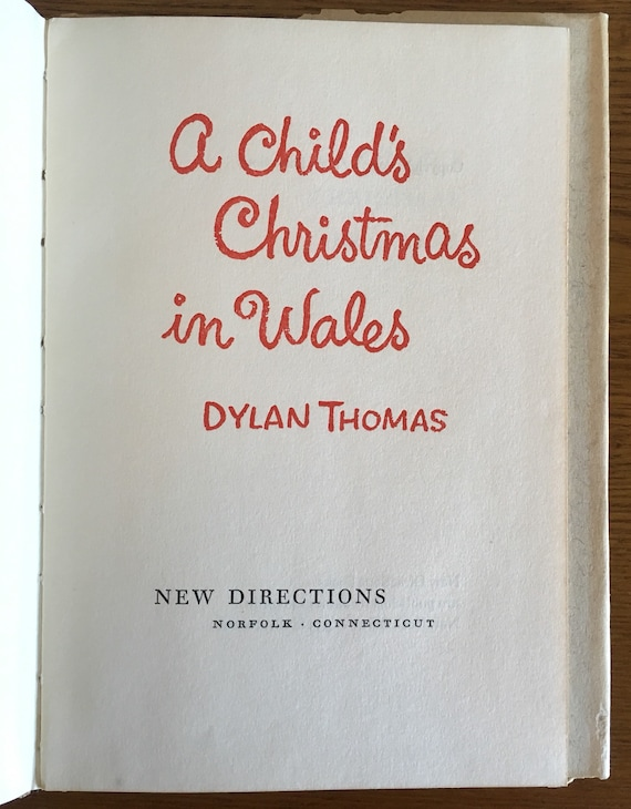 A Childs Christmas In Wales.First Edition Of A Child S Christmas In Wales By Dylan Thomas 1954 Hardcover First Edition Published By New Directions