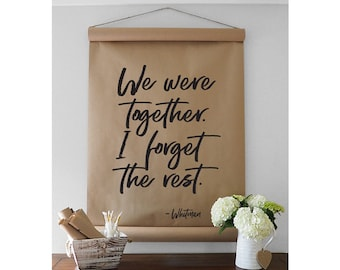We were together - Kraft Paper Scroll - Farmhouse Scroll - Farmhouse Wall Decor - Kraft Paper Sign - Farmhouse Sign