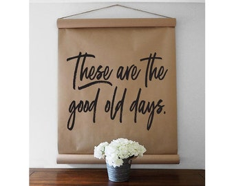 The good old days - Kraft Paper Scroll - Farmhouse Scroll - Farmhouse Wall Decor - Kraft Paper Sign - Farmhouse Sign
