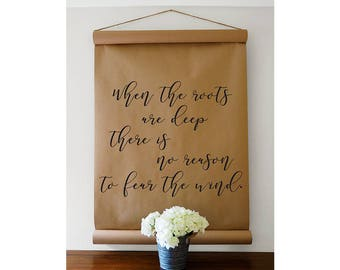 When The Roots Are Deep - Kraft Paper Scroll - Farmhouse Scroll - Farmhouse Wall Decor -. Kraft Paper Sign - Farmhouse Sign