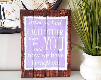 """Sparkly and Rustic Baby Girl Nursery Wall Decor """"First We Had Each Other then we had YOU now we have Everything"""""""