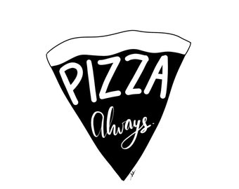 Pizza Always Blank Greeting Card